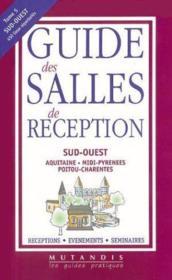 Le guide des salles de reception ; sud-ouest - Couverture - Format classique