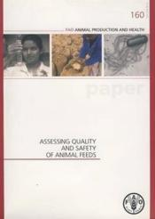 Assessing quality safety of animal feeds fao animal production health n 160 - Couverture - Format classique