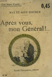 Apres Vous, Mon General ! Collection : Une Heure D'Oubli N° 49 - Couverture - Format classique