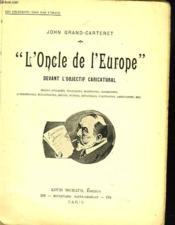 L'Oncle De L'Europe Devant L'Objectif Caricatural - Couverture - Format classique