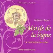 Motifs De La Vigne A Connaitre Et Creer - Intérieur - Format classique