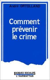 Comment prévenir le crime - Couverture - Format classique