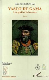Vasco De Gama ; L'Orgueil Et La Blessure - Intérieur - Format classique