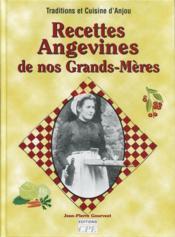 Recettes Angevines De Nos Grands-Meres - Couverture - Format classique