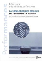 La simulation des reseaux de transport de fluides ; performances, resultats des actions collectives 9p5 - Couverture - Format classique