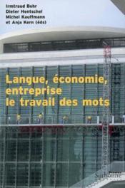 Langue, économie, entreprise ; le travail des mots - Couverture - Format classique