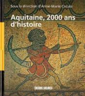 Aquitaine,2000 ans d'histoire - Couverture - Format classique