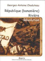 Republique (bananiere) riviere revolution - Intérieur - Format classique