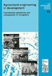 Agricultural engineering in development postharvest operations and management of food grains ; fao n.93 - Couverture - Format classique