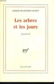 Les Arbres Et Les Jours. Journal Ii. - Couverture - Format classique