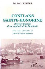 Conflans Sainte-Honorine ; histoire fluviale de la capitale de la batellerie - Intérieur - Format classique