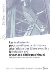 Les traitements pour ameliorer la resistance a la fatigue des joints soudes : la refusion tig performance - Couverture - Format classique