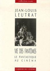 La vie des fantômes ; le fantastique au cinéma - Couverture - Format classique