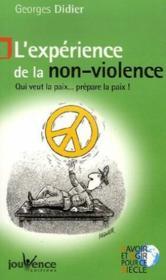 L'expérience de la non-violence ; qui veut la paix ... prépare la paix - Couverture - Format classique
