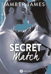 Vente livre :  Secret match  - James Amber - Amber James
