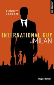 Vente livre :  International guy ; Milan  - Audrey Carlan
