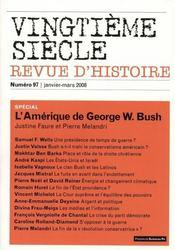 Revue Vingtieme Siecle N.97 ; L'Amérique De George W. Bush - Intérieur - Format classique