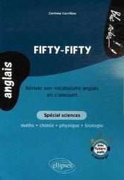 Fifty fifty ; réviser son vocabulaire anglais en s'amusant ; spécial sciences ; maths, chimie, physique, biologie - Intérieur - Format classique