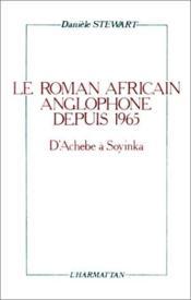 Le roman africain anglophone dépuis 1965 d'Achebe à Soyinka - Couverture - Format classique