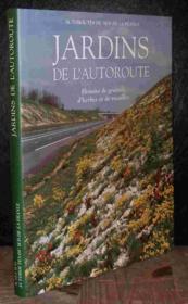 Jardins De L'Autoroute ; Histoire De Graines D'Herbes Et De Rocailles - Couverture - Format classique