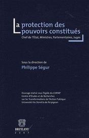 La protection des pouvoirs constitués ; chefs de l'Etat, Ministres, Parlementaires, Juges - Intérieur - Format classique