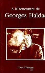 A La Rencontre De Georges Haldas - Couverture - Format classique