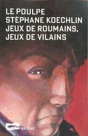Jeux De Roumains Jeux De Vilains - Intérieur - Format classique