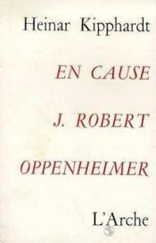 En Cause: J. Robert Oppenheimer - Couverture - Format classique