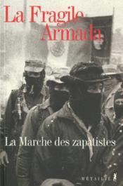 Fragile Armada. La Marche Des Zapatistes (La) - Couverture - Format classique