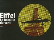Eiffel ; la bataille du vent - Intérieur - Format classique