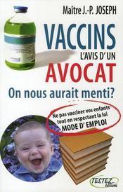 Vaccins ; l'avis d'un avocat ; on nous aurait menti ? - Intérieur - Format classique