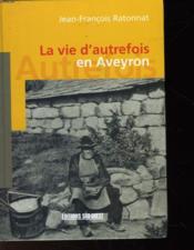 Aed La Vie D'Autrefois En Aveyron - Couverture - Format classique
