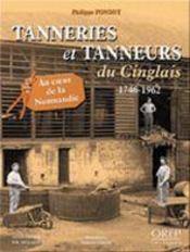Tanneries et tanneurs du cinglais ; 1746-1962 - Intérieur - Format classique