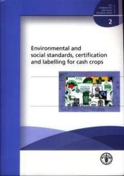 Environmental and social standards, certification and labelling for cash crops (commodities & trade - Couverture - Format classique