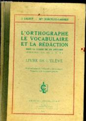 L'Orthographe - Le Vocabulaire Et La Redaction Dans La Classe De Fin D'Etudes (Preparation Au C.E.P) Livre De L'Eleve - Couverture - Format classique