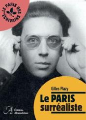 Vente livre :  Le Paris surrealiste  - Gilles Plazy