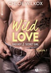 Vente livre :  Wild love - bad boy & secret girl vol.1  - Chloe Wilkox