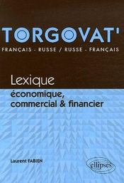 Torgovat' ; lexique économique, commercial & financier ; français-russe / russe-français - Couverture - Format classique