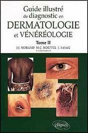 Guide Illustre De Diagnostic En Dermatologie Et Venereologie Tome 2 - Intérieur - Format classique