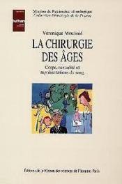 La Chirurgie Des Ages : Corps, Sexualite Et Representations Du Sang - Couverture - Format classique