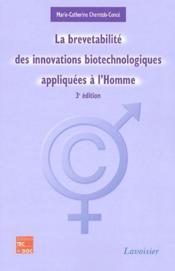 La brevetabilité des innovations biotechnologiques appliquées à l'homme (3e édition) - Couverture - Format classique