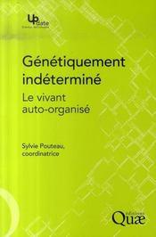 Génétiquement indéterminé ; le vivant auto-organisé - Intérieur - Format classique