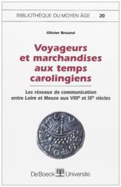 Voyageurs et marchandises au temps carolingiens - Couverture - Format classique