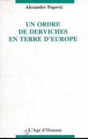 Un ordre de derviches en terre d'Europe - Couverture - Format classique