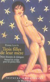 Trois filles de leur mère ; douze douzains de dialogues ; manuel de civilité pour petites filles - Intérieur - Format classique