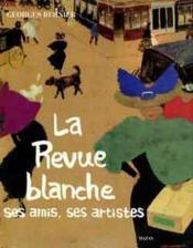 La Revue Blanche ; Ses Amis, Ses Artistes - Couverture - Format classique