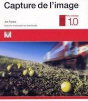 Capture De L'Image Photo Numerique 1.0 - Couverture - Format classique