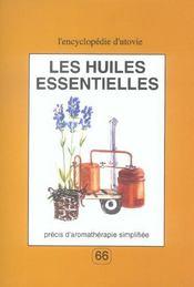 Les Huiles Essentielles ; Precis D'Aromatherapie Simplifiee - Intérieur - Format classique