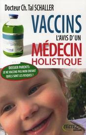 Vaccins ; l'avis d'un médecin holistique - Intérieur - Format classique