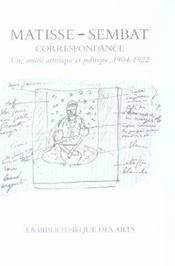 Correspondance Henri Matisse-Marcel Sembat. Une Amitie Artistique Et Politique, 1904-1922 - Intérieur - Format classique
